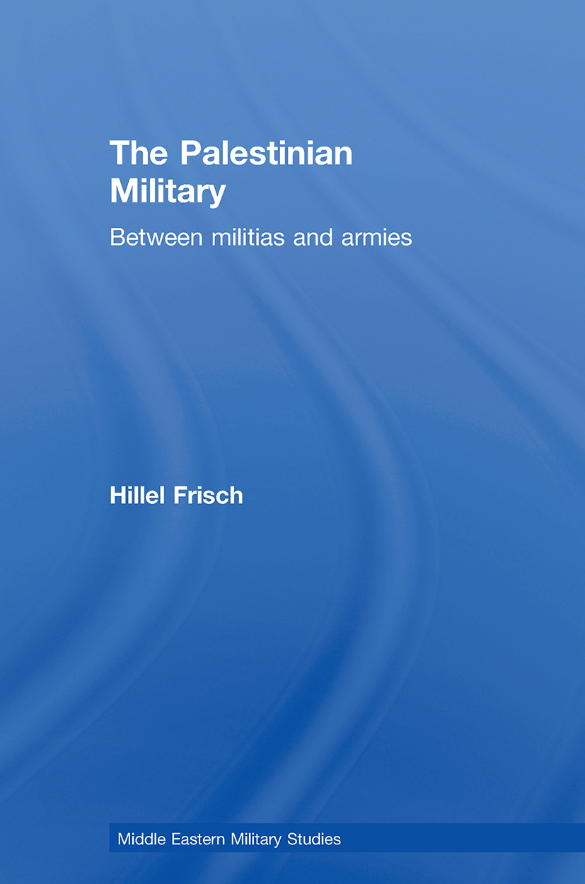 The Palestinian Military: Between Militias and Armies (Paperback) book cover