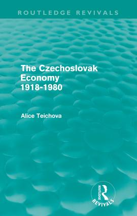The Czechoslovak Economy 1918-1980 (Routledge Revivals): 1st Edition (Paperback) book cover
