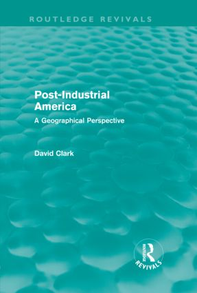 Post-Industrial America (Routledge Revivals): A Geographical Perspective (Hardback) book cover