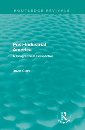 Post-Industrial America: A Geographical Perspective, 1st Edition (Paperback) book cover