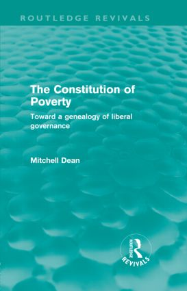 The Constitution of Poverty (Routledge Revivals): Towards a genealogy of liberal governance, 1st Edition (Hardback) book cover