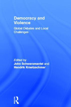 Democracy and Violence: Global Debates and Local Challenges (Hardback) book cover