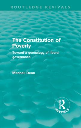 The Constitution of Poverty (Routledge Revivals): Towards a genealogy of liberal governance, 1st Edition (Paperback) book cover