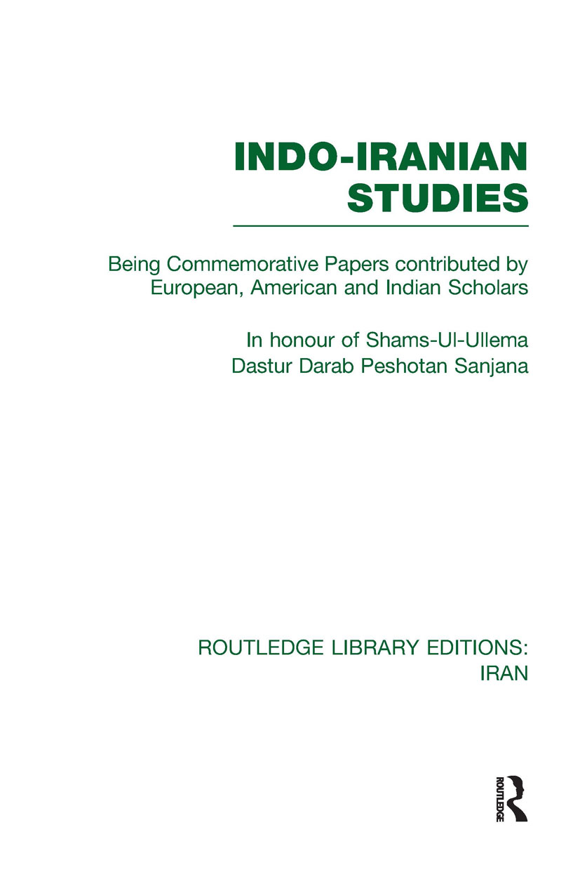 Indo-Iranian Studies (RLE Iran B): Being Commemorative Papers contributed by European, American and Indian Scholars (Hardback) book cover