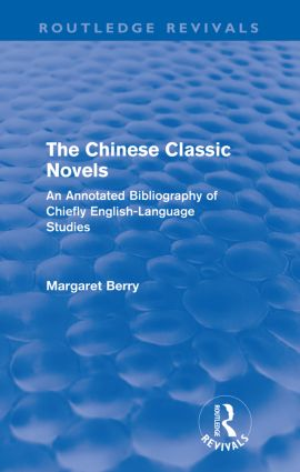 The Chinese Classic Novels (Routledge Revivals): An Annotated Bibliography of Chiefly English-Language Studies (Paperback) book cover