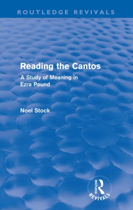 Reading the Cantos (Routledge Revivals): A Study of Meaning in Ezra Pound (Paperback) book cover