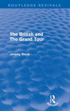 The British and the Grand Tour (Routledge Revivals) (Paperback) book cover