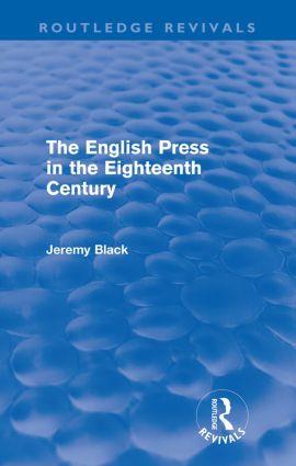 The English Press in the Eighteenth Century (Routledge Revivals)