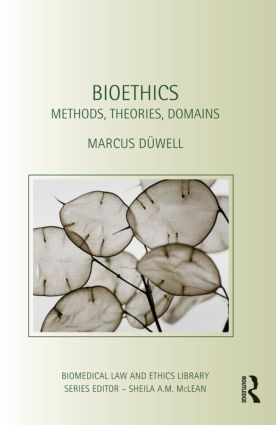 Bioethics: Methods, Theories, Domains (Hardback) book cover