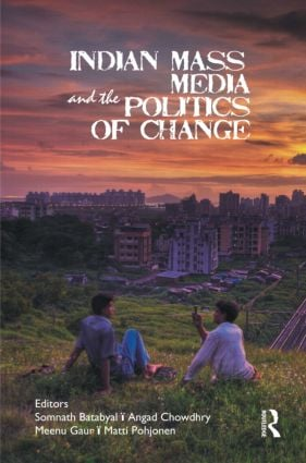 Indian Mass Media and the Politics of Change (Hardback) book cover