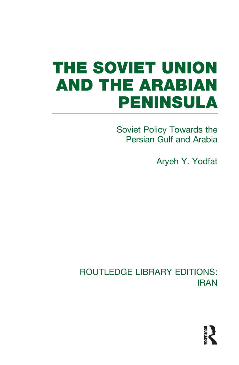 The Soviet Union and the Arabian Peninsula (RLE Iran D) (Hardback) book cover