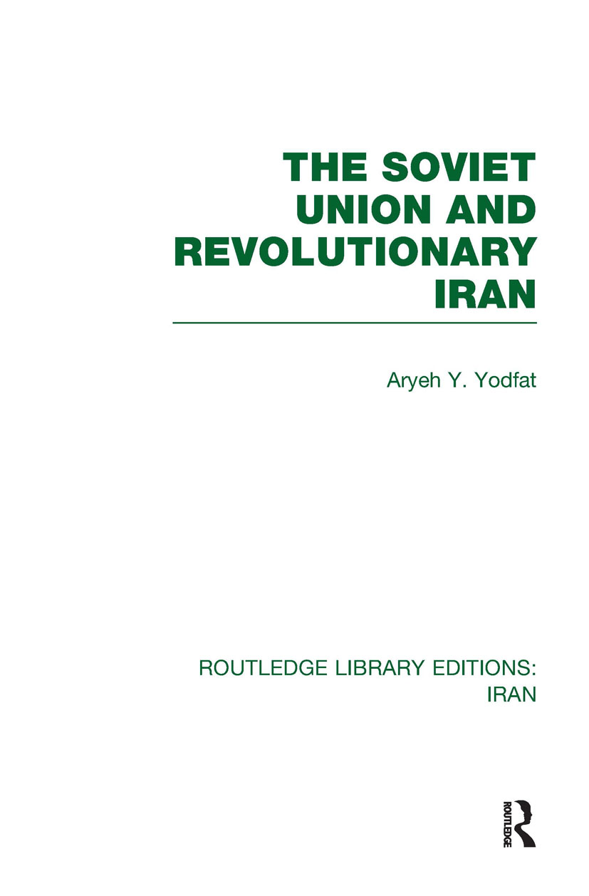 The Soviet Union and Revolutionary Iran (RLE Iran D) (Hardback) book cover