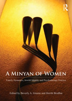 A Minyan of Women: Family Dynamics, Jewish Identity and Psychotherapy Practice (Paperback) book cover