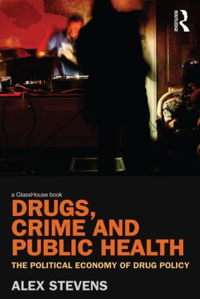 Drugs, Crime and Public Health: The Political Economy of Drug Policy (Paperback) book cover
