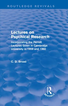 Lectures on Psychical Research (Routledge Revivals): Incorporating the Perrott Lectures Given in Cambridge University in 1959 and 1960 (Hardback) book cover