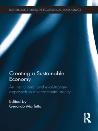 Creating a Sustainable Economy: An Institutional and Evolutionary Approach to Environmental Policy (Hardback) book cover
