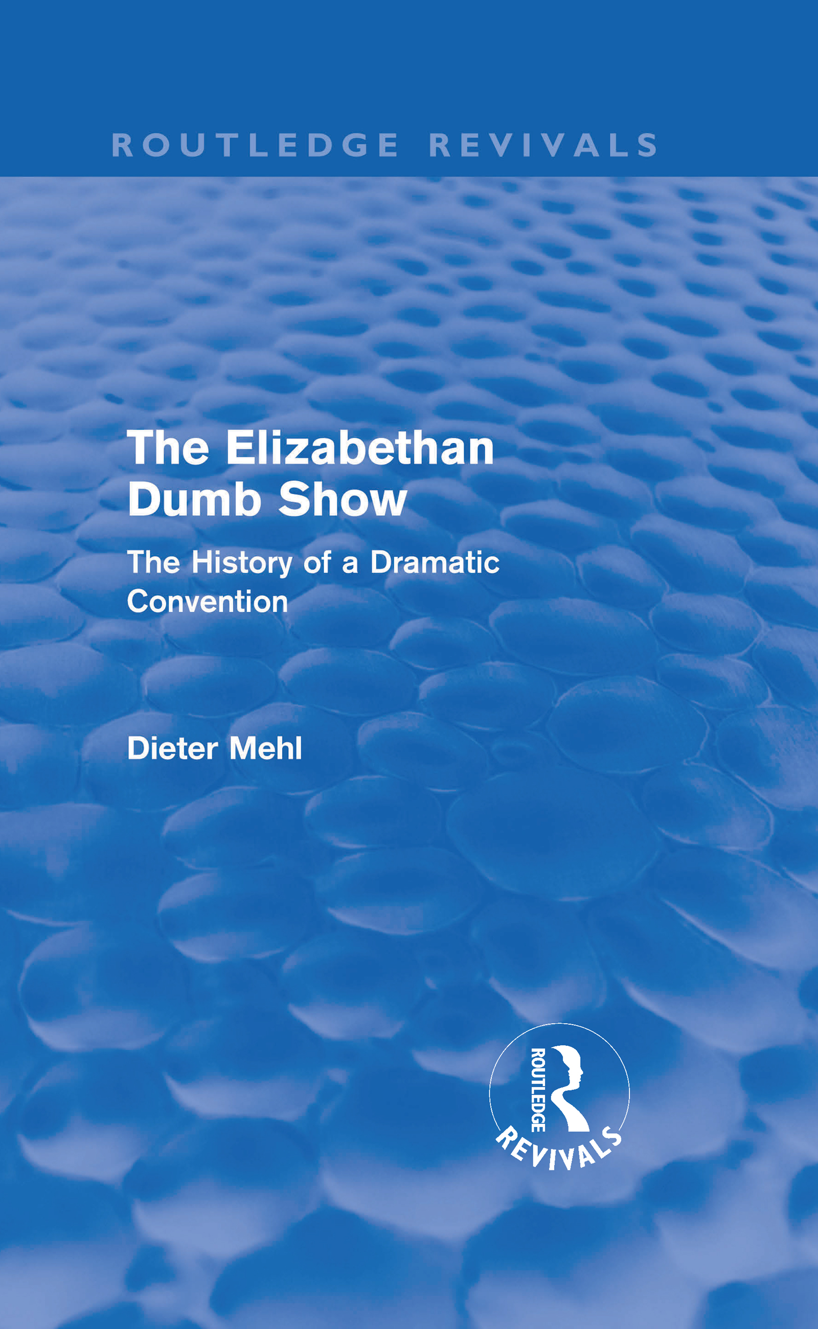 The Elizabethan Dumb Show (Routledge Revivals): The History of a Dramatic Convention (Hardback) book cover