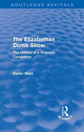 The Elizabethan Dumb Show (Routledge Revivals): The History of a Dramatic Convention (Paperback) book cover