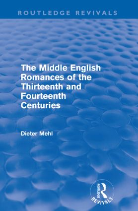 The Middle English Romances of the Thirteenth and Fourteenth Centuries (Routledge Revivals) (Paperback) book cover