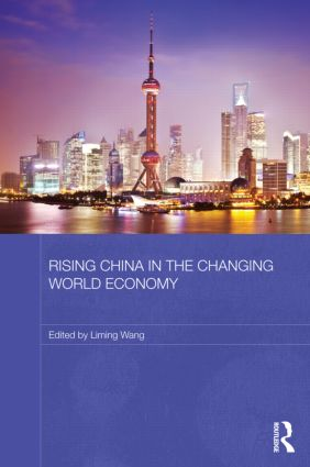 Rising China in the Changing World Economy (Hardback) book cover