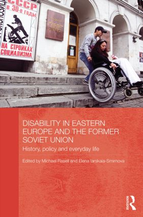 Disability in Eastern Europe and the Former Soviet Union: History, policy and everyday life (Hardback) book cover