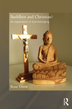 Buddhist and Christian?: An Exploration of Dual Belonging (Hardback) book cover