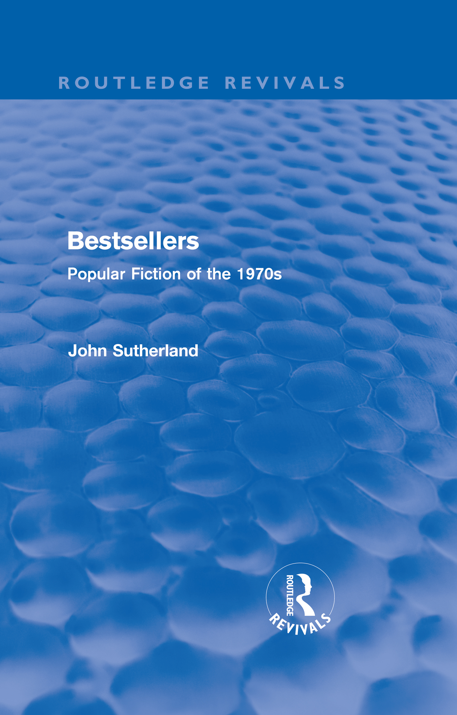 Bestsellers (Routledge Revivals): Popular Fiction of the 1970s (Hardback) book cover