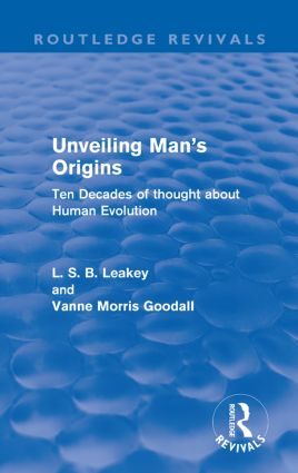 Unveiling Man's Origins (Routledge Revivals): Ten Decades of Thought About Human Evolution book cover