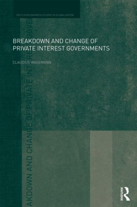 Breakdown and Change of Private Interest Governments (Hardback) book cover