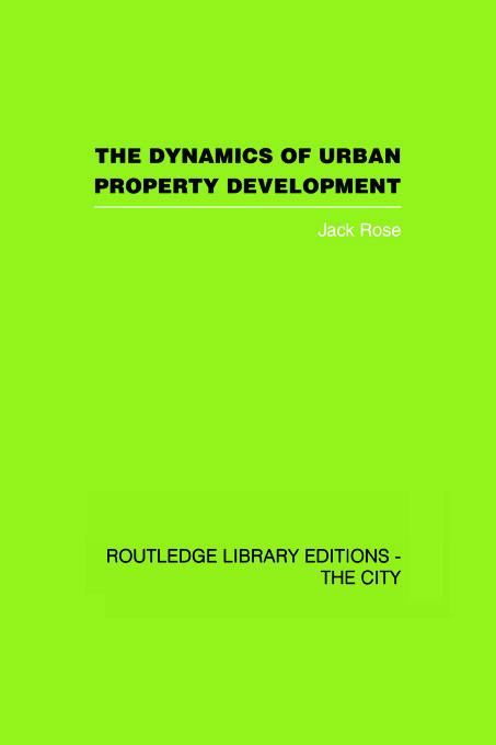 The Dynamics of Urban Property Development: 1st Edition (Paperback) book cover