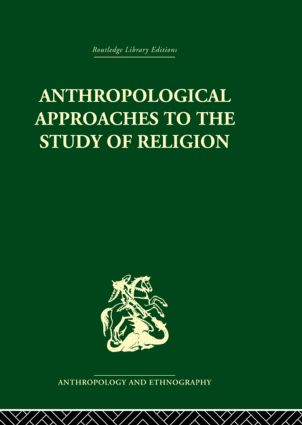 Anthropological Approaches to the Study of Religion