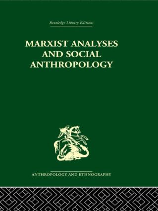Marxist Analyses and Social Anthropology: 1st Edition (Paperback) book cover