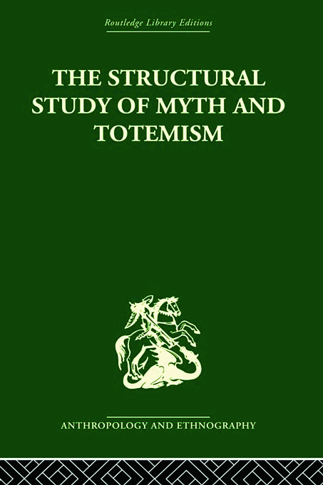The Structural Study of Myth and Totemism (Paperback) book cover
