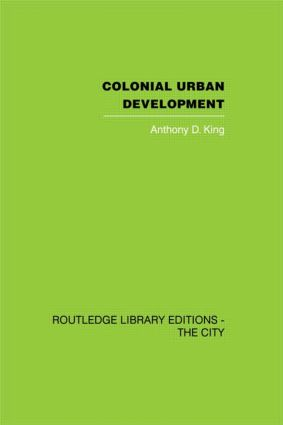 Colonial Urban Development: Culture, Social Power and Environment (Paperback) book cover