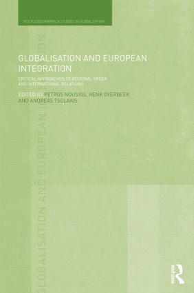 Globalisation and European Integration: Critical Approaches to Regional Order and International Relations (Hardback) book cover