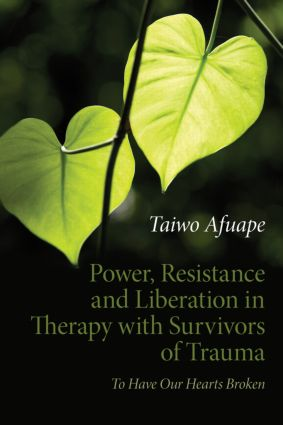 Power, Resistance and Liberation in Therapy with Survivors of Trauma: To Have Our Hearts Broken (Paperback) book cover