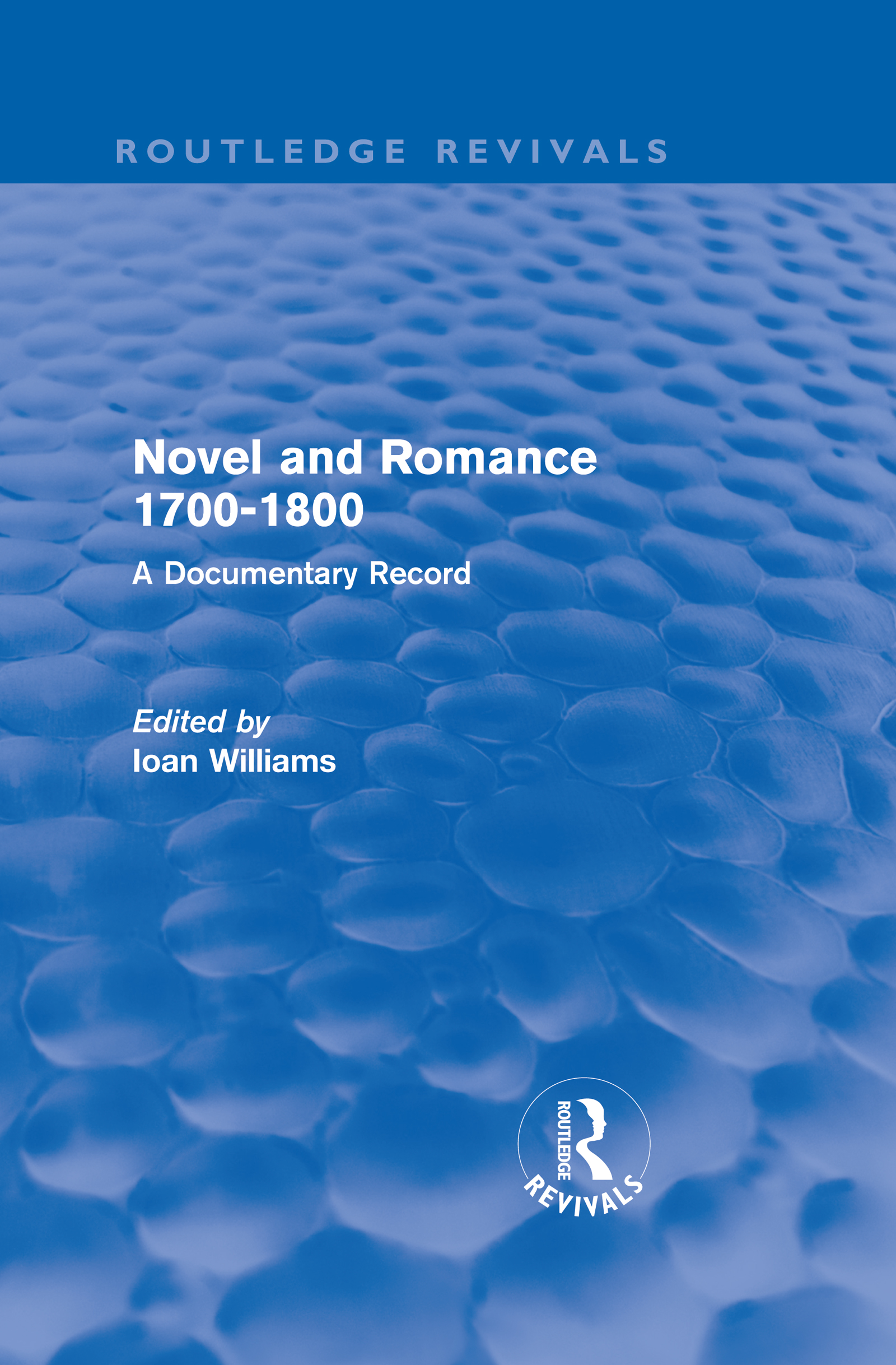 Novel and Romance 1700-1800 (Routledge Revivals): A Documentary Record (Hardback) book cover