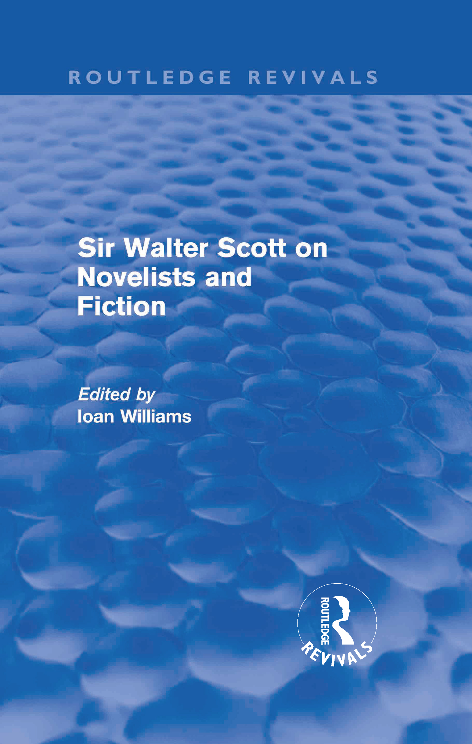 Sir Walter Scott on Novelists and Fiction (Routledge Revivals) (Hardback) book cover