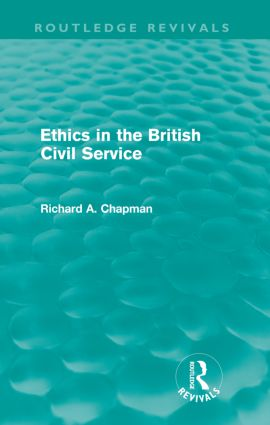 Ethics in the British Civil Service (Routledge Revivals): 1st Edition (Paperback) book cover