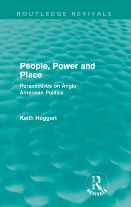 People, Power and Place (Routledge Revivals): Perspectives on Anglo-American politics, 1st Edition (Paperback) book cover