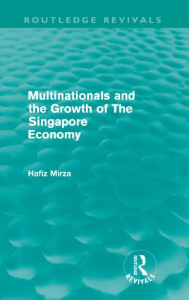 Multinationals and the growth of the Singapore economy (Routledge Revivals) (Paperback) book cover