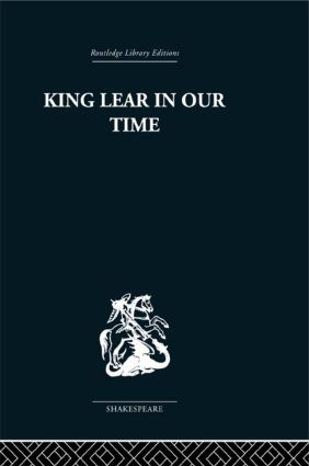 King Lear in our Time: 1st Edition (Paperback) book cover