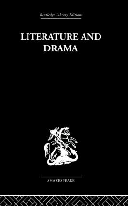 Literature and Drama: with special reference to Shakespeare and his contemporaries, 1st Edition (Paperback) book cover
