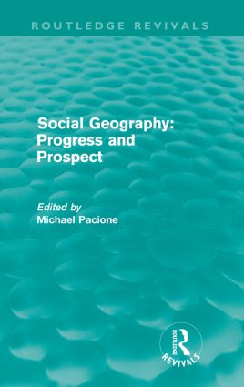 Social Geography (Routledge Revivals): Progress and Prospect, 1st Edition (Paperback) book cover