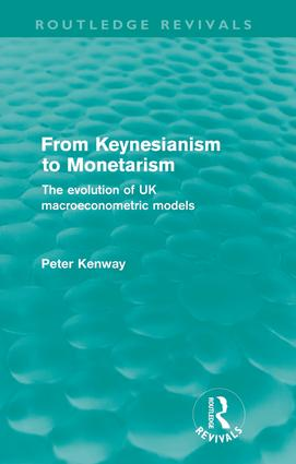 From Keynesianism to Monetarism (Routledge Revivals)