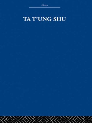 Ta t'ung Shu: The One-World Philosophy of K'ang Yu-wei, 1st Edition (Paperback) book cover