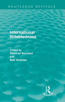 International Indebtedness (Routledge Revivals): Contributions presented to the Workshop on Economics of the Munster Congress on Latin America and Europe in Dialogue, 1st Edition (Paperback) book cover
