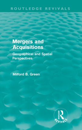 Mergers and Acquisitions (Routledge Revivals): Geographical and spatial persspectives, 1st Edition (Paperback) book cover