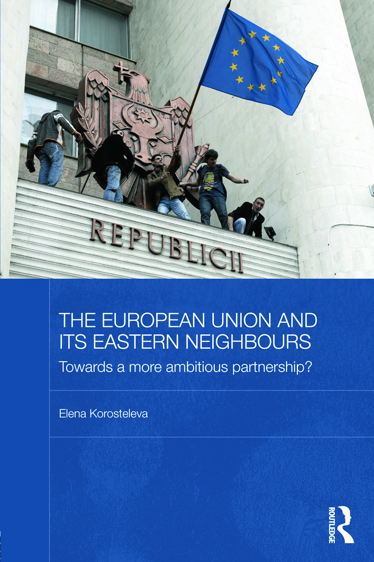 The European Union and its Eastern Neighbours: Towards a More Ambitious Partnership? (Hardback) book cover