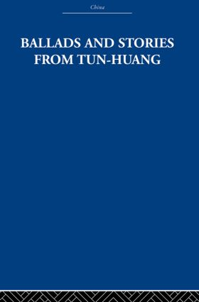 Ballads and Stories from Tun-huang: 1st Edition (Paperback) book cover